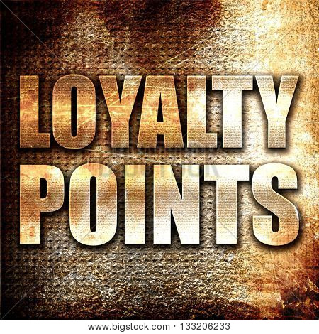 loyalty points, 3D rendering, metal text on rust background