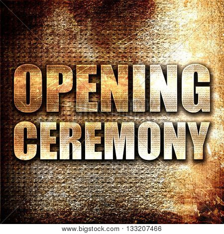opening ceremony, 3D rendering, metal text on rust background