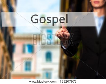 Gospel - Businesswoman Hand Pressing Button On Touch Screen Interface.