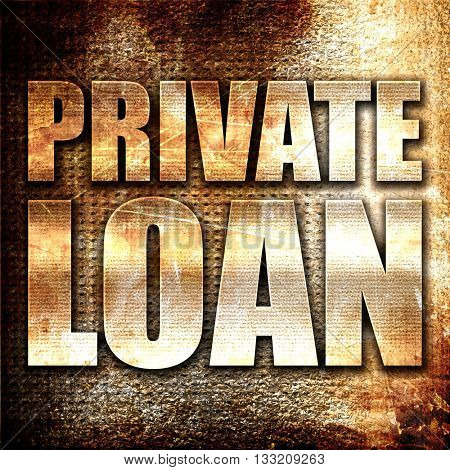 private loan, 3D rendering, metal text on rust background