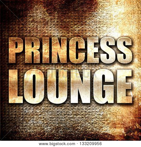 princess lounge, 3D rendering, metal text on rust background