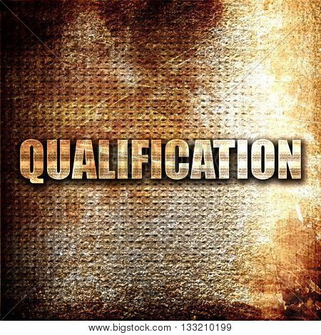qualification, 3D rendering, metal text on rust background