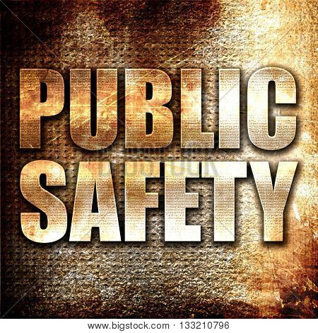 public safety, 3D rendering, metal text on rust background