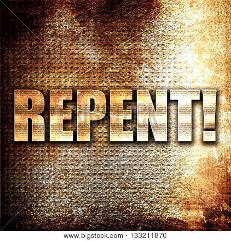repent, 3D rendering, metal text on rust background