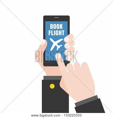 Hand holding  smart phone illustration, Hand touching screen,Hand Using smart phone for book flight, Business airline booking flight concept, flat design