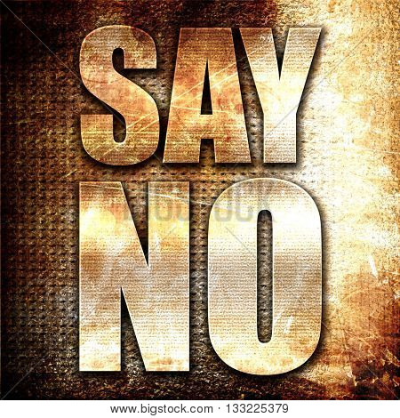 say no, 3D rendering, metal text on rust background