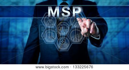 Corporate manager is pushing MSP on an interactive touch screen display. Business metaphor and information technology concept for a managed service provider assisting in the migration to the cloud.