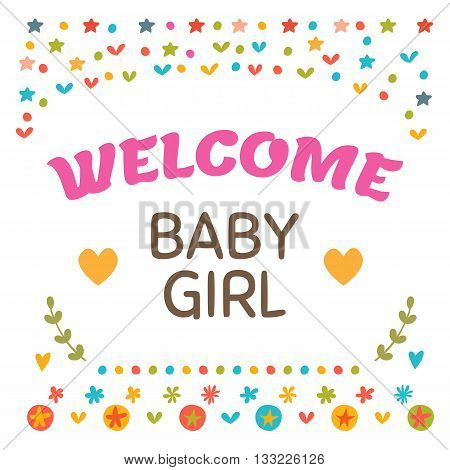 Welcome Baby Girl Shower Card. Cute Postcard With Decorative Elements. Arrival Card