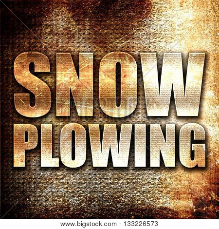 snow plowing, 3D rendering, metal text on rust background