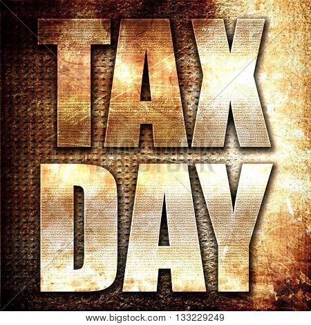 tax day, 3D rendering, metal text on rust background