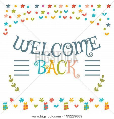Welcome Back Text With Colorful Design Elements. Cute Greeting Card. Decorative Lettering Text. Post