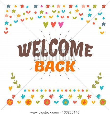 Welcome Back Text With Colorful Design Elements. Cute Postcard. Decorative Lettering Text. Greeting
