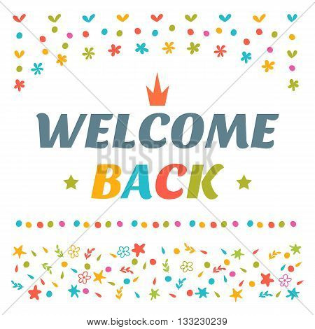 Welcome Back Text With Colorful Design Elements. Decorative Lettering Text. Cute Postcard