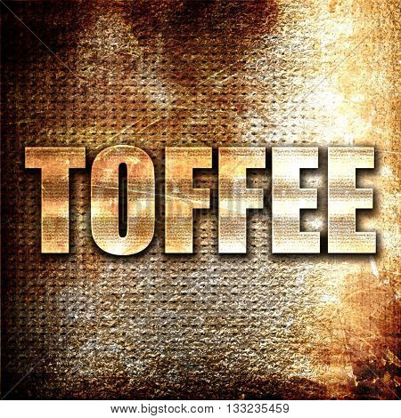 toffee, 3D rendering, metal text on rust background
