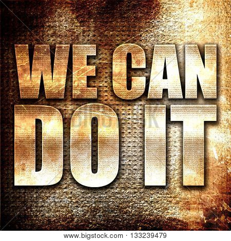 we can do it, 3D rendering, metal text on rust background