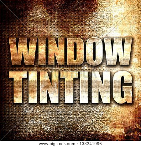 window tinting, 3D rendering, metal text on rust background