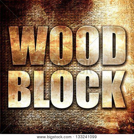 wood block, 3D rendering, metal text on rust background