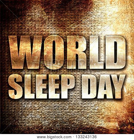 world sleep day, 3D rendering, metal text on rust background
