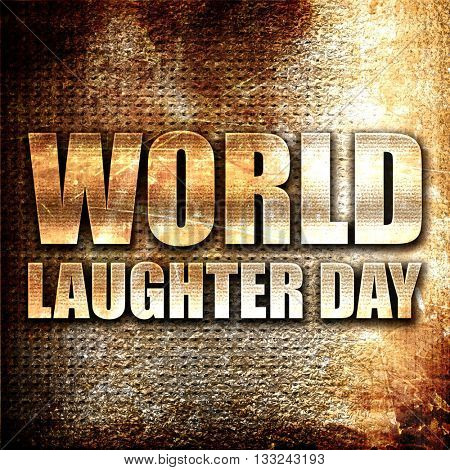 world laughter day, 3D rendering, metal text on rust background