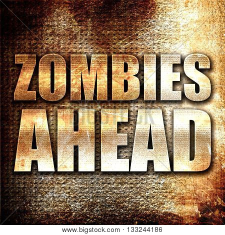 zombies ahead, 3D rendering, metal text on rust background