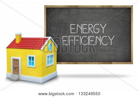Energy efficiency text on blackboard with 3d house front of blackboard on white background