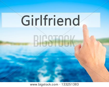 Girlfriend - Hand Pressing A Button On Blurred Background Concept On Visual Screen.