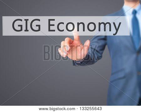 Gig Economy - Businesswoman Hand Pressing Button On Touch Screen Interface.