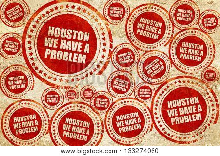 houston we have a problem, red stamp on a grunge paper texture