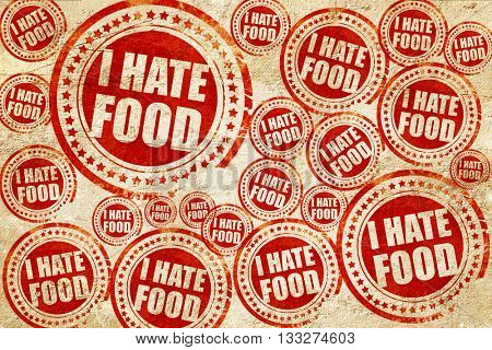 i hate food, red stamp on a grunge paper texture