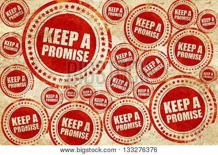 keep a promise, red stamp on a grunge paper texture