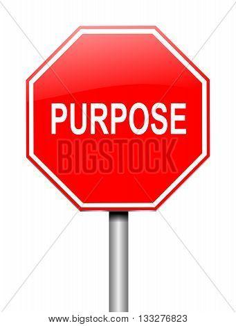 Purpose Sign Concept.