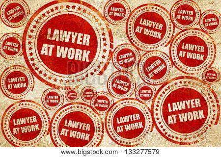 lawyer at work, red stamp on a grunge paper texture