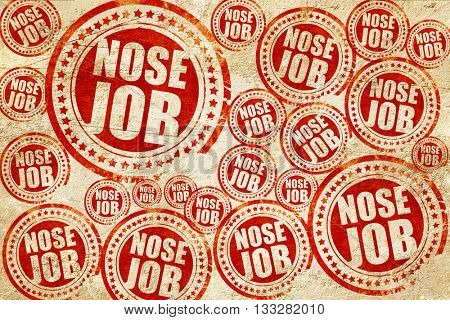 nose job, red stamp on a grunge paper texture