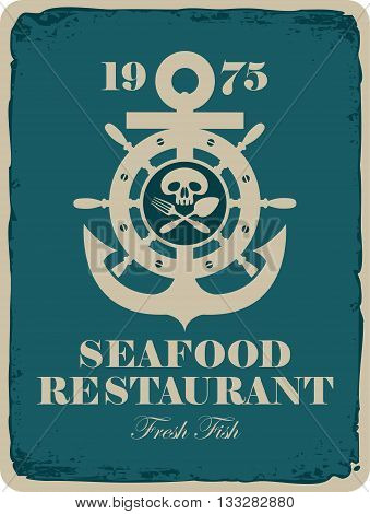 Retro banner for a seafood restaurant with a picture of an anchor and the wheel Jolly Roger