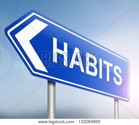 Habits Sign Concept.