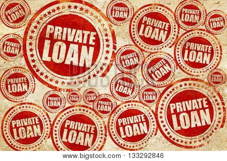 private loan, red stamp on a grunge paper texture