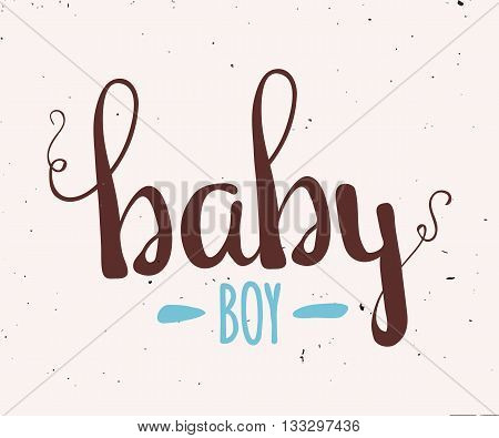 Cute Colorful children illustration for little boy blue. A poster with hand lettering baby boy. Vector illustration