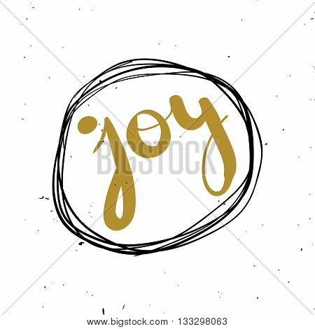 Hand lettering calligraphy black and gold style banners labels signs prints posters the web. Joy. Vector illustration