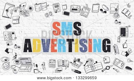 SMS - Short Message Messaging. Sms Advertising Drawn on White Wall. SMS Advertising in Multicolor. Modern Style Illustration. Doodle Design. Line Style Illustration. White Brick Wall.