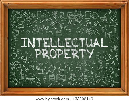 Intellectual Property - Hand Drawn on Chalkboard. Intellectual Property with Doodle Icons Around.