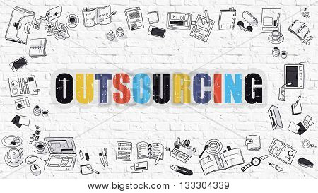 Multicolor Concept - Outsourcing - on White Brick Wall with Doodle Icons Around. Modern Illustration with Doodle Design Style.
