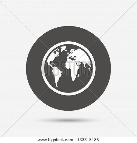 Globe sign icon. World map geography symbol. Gray circle button with icon. Vector