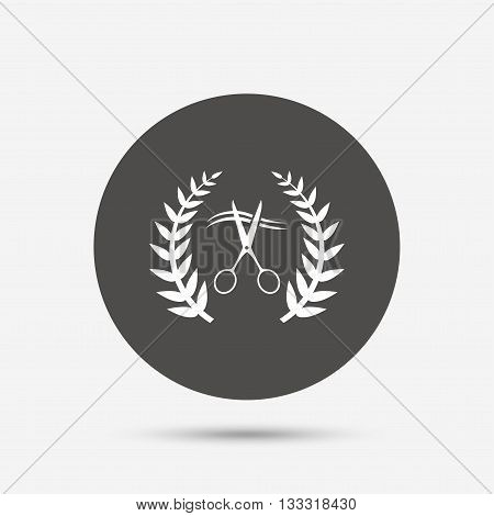 Scissors cut hair sign icon. Hairdresser or barbershop laurel wreath symbol. Winner award. Gray circle button with icon. Vector