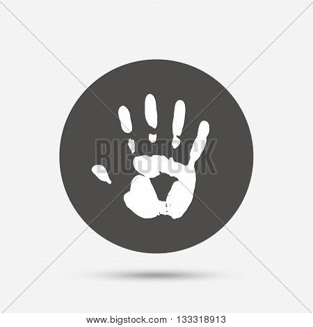 Hand print sign icon. Stop symbol. Gray circle button with icon. Vector