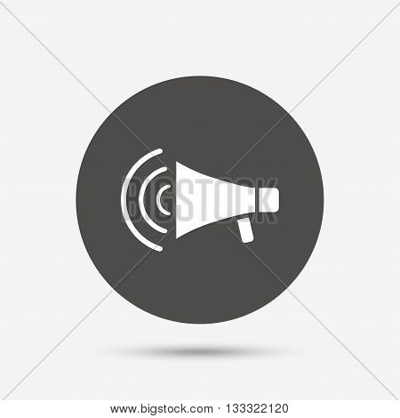 Megaphone sign icon. Loudspeaker strike symbol. Gray circle button with icon. Vector