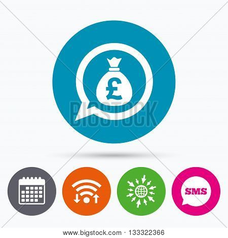 Wifi, Sms and calendar icons. Money bag sign icon. Pound GBP currency speech bubble symbol. Go to web globe.