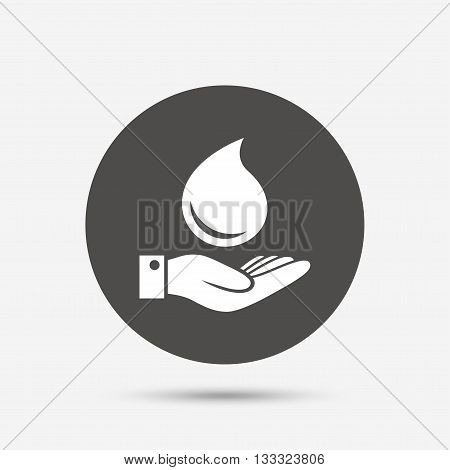 Water drop and hand sign. Save water symbol. Gray circle button with icon. Vector