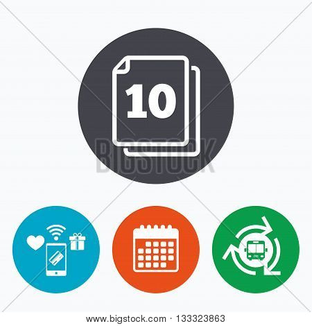 In pack 10 sheets sign icon. 10 papers symbol. Mobile payments, calendar and wifi icons. Bus shuttle.