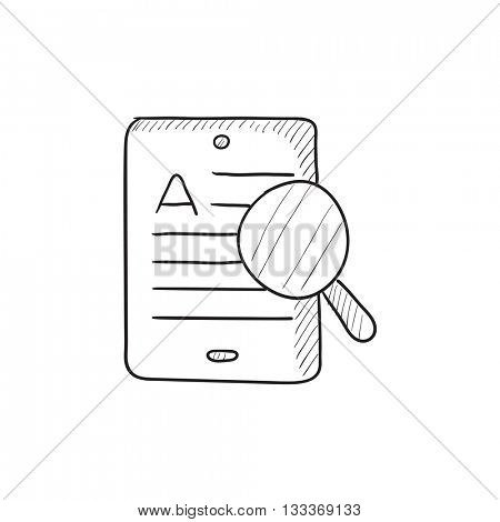 Tablet and magnifying glass vector sketch icon isolated on background. Hand drawn Tablet and magnifying glass icon. Tablet and magnifying glass sketch icon for infographic, website or app.