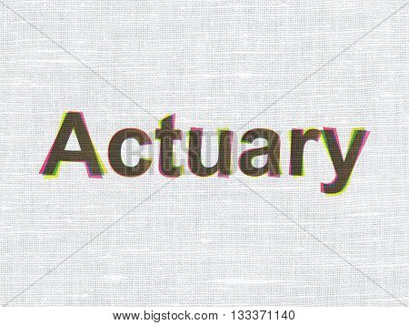 Insurance concept: CMYK Actuary on linen fabric texture background